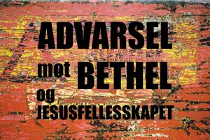 Advarsel mot Bethel og JesusFellesskapet