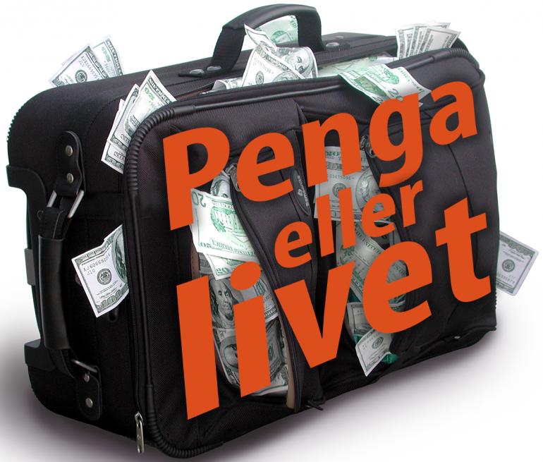 Penga eller livet