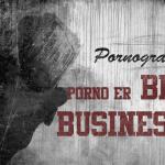 Porno er big business