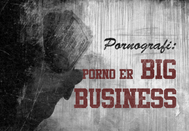 Porno er big business